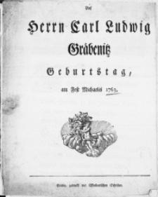 Auf Herrn Carl Ludwig Gräbenitz Geburtstag am Fest Michaelis 1763