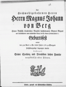 Des Hochwohlgebohrnen Herrn [...] Magnus Johann von Berg [...] General-Majors [...] Geburtsfest welches den 5ten April [...] 1762 zu Stargard höchstvergnügt begangen wurde