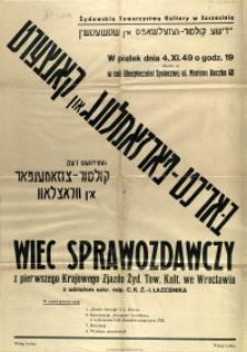 [Afisz. Inc.:] Wiec sprawozdawczy z pierwszego Krajowego Zjazdu Żydowskiego Towarzystwa Kultury we Wrocławiu