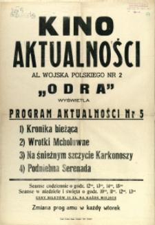 """[Afisz. Inc.:] Kino """"Aktualności"""" Al. Wojska Polskiego 2 (""""Odra"""")..."""