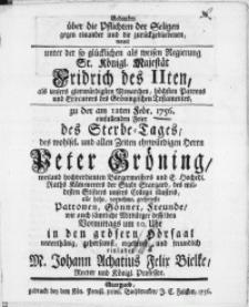 Gedanken über die Pflichten der Seligen gegen einander und die zurückgebliebenen, womit unter der [...] Regierung [...] Fridrich des IIten [...] Exsecutors des Gröningischen Testamentes, zu der am 12ten Febr. 1756. einfallenden Feier des Sterbe-Tages des [...] Peter Gröning [...] des [...] Stifters unsers Collegii illustris [...]