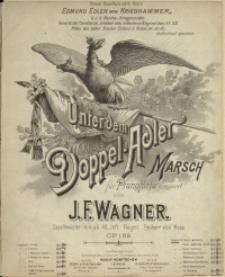 Unter dem Doppel-Adler : Marsch : für Pianoforte : Op. 159