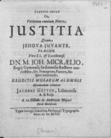Askesis ethike De Virtutum omnium Matre Justitia Qvam Jehova Juvante