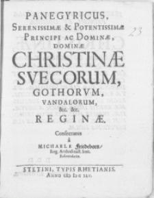 Panegyricus, Serenissimae [...] Principi ac Dominae, Dominae Christinae Svecorum, Gothorum, Vandalorum, &c. &c. Reginae