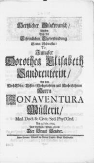 Hertzlicher Glückwunsch, welchen bey der [...] Eheverbindung seiner Schwester [...] Jungfer Dorothea Elisabeth Sandreuterin, mit dem [...] Herrn Bonaventura Müllern, Med. Doct. [...] am 9. Febr. 1701. aus schuldigster Pflicht offerirte der Braut Bruder