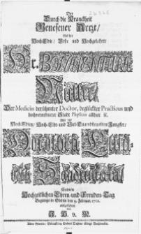 Der durch die Kranckheit genesener Artzt, als der [...] Hr. Bonaventura Müller, der Medicin [...] Doctor [...] mit der [...] Dorothea Elisabeth Sandreuterin, seinen Hochzeitlichen Ehren- und Freuden-Tag begienge in Stettin den 9. Februar. 1701