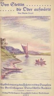 Von Stettin ... die Oder aufwärts : ein Geleitwort zu den Fahrten mit den Dampfern der Greifenhagener Dampfschiffs-Reederei