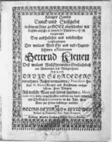 Königes Davids Danck- und Stossgebet in seinem Alter zu Gott abgeschicket, wie dasselbe verfasset [...] vorgetragen Bey [...] volckreicher Leichbegängnis der [...] Matronen Gertrud Kienen [...] Dess [...] Herrn David Schroeders [...] Rahts verwandten [...] Kauffmans [...] Frau Wittwen Alss dieselbe [...] den 31. Martij Anno 1675. seelig eingeschlaffen, und den 20. Iunij ruhmlich mit Christlichen Ceremonien im 89. Jahr [...] Alters zu Erden bestättiget worden