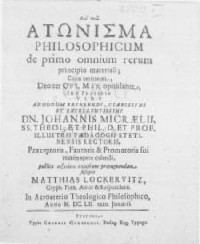 Atonisma Philosophicum de primo omnium rerum principio materiali; Cujus veritatem, Deo ter Opt. Max. opitulante