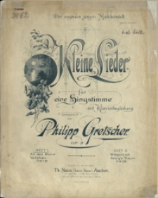 Kleine Lieder : für eine Singstimme mit Klavierbegleitung : Op. 9 H 1