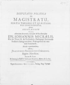 Disputatio Politica De Magistratu, Certis Thesibus Et Qvaestionibus Comprehensa