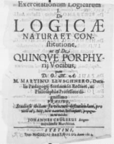 Exercitationum Logicarum I : De Logicae Natura Et Constitucione, ut & De Quinqve Porphyrij Vocibus