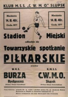 """[Afisz. Inc.:] Klub M.S.S. """"C.W.M.O."""" Słupsk Stadion Miejski [...]"""