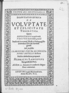 Dispvtatio Ethica De Volvptate Et Feliciate Theoretica [...]