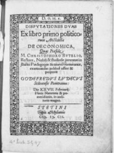 Dispvtationes Dvae Ex libro primo politicorum Aristotelis De Oeconomica