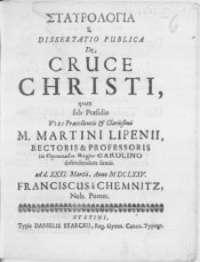 Staurologia S. Dissertatio Publica De Cruce Christi
