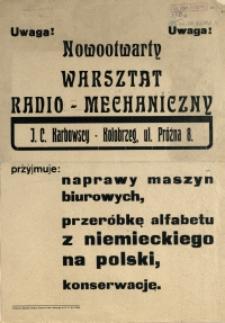 [Afisz. Inc.:] Uwaga! Nowootwarty warsztat radiowo-mechaniczny [...]