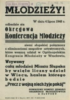 [Druk ulotny. Inc.:] Młodzieży! W dniu 4 lipca 1948 r. odbedzie się Okręgowa Konferencja Młodzieży [...]
