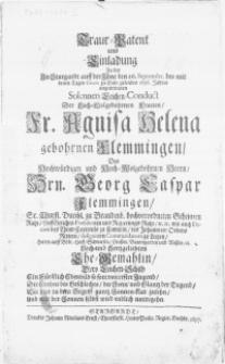 Traur-Patent und Einladung Zu der In Stargardt auff der Ihne den. 26. Septembr. des mit denen Tagen Crucis zu Ende zielenden 1696. Jahres angeordneten [...] Leichen-Conduct Der [...] Fr. Agnisa Helena gebohrnen Flemmingen, Des [...] Herrn [...] Georg Caspar Flemmingen [...] HoffGerichts-Praesidenten und Regierungs-Raht [...] designirten Commendatorn zu Lietzen [...] Ehe-Gemahlin Dero Leichen - Schild [...]