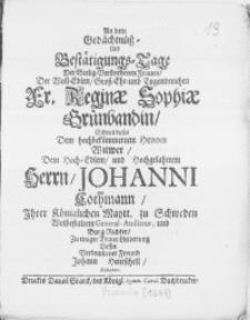 An dem Gedächtnüss- und Bestätigungs-Tage der [...] Frauen [...] Tugendreichen Fr. Reginae Sophiae Grünbandin