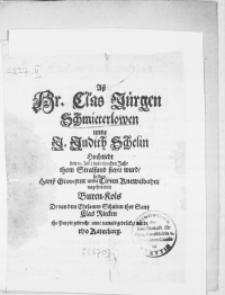 Ass Hr. Clas Jürgen Schmieterlowen unne J. Judith Schelin Hochtiedt den 12. Julii des 1670sten Jahr thom Stralsund fieret wurd, helden Hanss Grotefent unne Cimen Knewelbahrt nagesetteden Buren-Kols de van dem Ehrsamen Schulten thor Santz Clas Riecken tho Pappir gebrocht unne namals gedrücket wurde tho Katerbarg