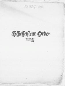 Scheffelsteur Ordenung : [Dat.] Geschehen und gegeben in [...] Alten Stettin, den 31. Augusti, Anno 1631