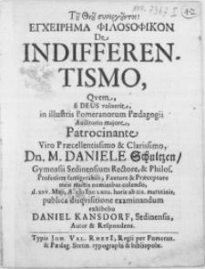 Egcheirema Filosofikon De Indifferentismo, Qvem si Deus voluerit in [...] Pomeranorum Paedagogii Auditorio majore