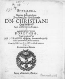 Epithalamia, in nuptias [...] Viri Juvenis Dn. Christiani Hagemeisters, Civis ac Mercatoris Primarii, et [...] Virginis Dorotheae [...] Viri Dn. Johannis Schelen, Senatoris [...] Filiae [...] XII. d. Sept. MDCLXV. Stralesundii celebratas