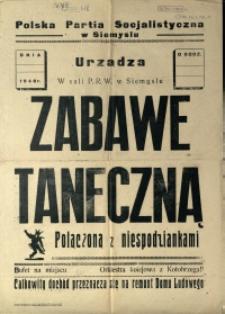 [Afisz. Inc.:] Polska Partia Socjalistyczna w Siemyślu urządza [...] zabawę taneczną połączoną z niespodziankami