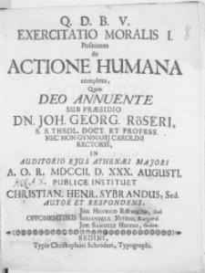 Exercitatio Moralis I. Positiones de actione humana, complexa [...]