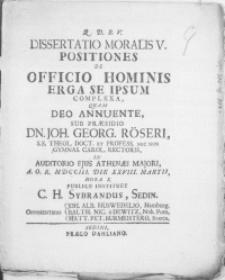 Dissertatio Moralis V. Positiones De Officio Hominis Erga Se Ipsum Complexa [...]