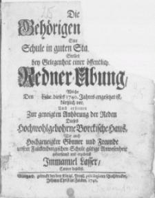 Die Gehörigen [...] eine Schule in guten Stand [...] Stellet bey Gelegenheit einer öffentlichen Redner-Übung, Welche den [...] Febr. dieses 1740. Jahres angesetzet ist, kürtzlich vor, und erbittet zur geneigten Anhörung der Reden Dieses Hochwohlgebohrne Borckische Haus, wie auch Hochgeneigter Gönner und Freunde unser Falckenburgischen Schule gütige Anwesenheit Immanuel Lasser, Cantor daselbst