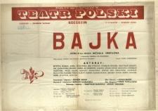 [Afisz] Bajka : [Państwowy Teatr Polski]