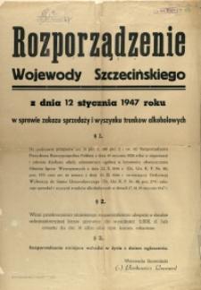 [Afisz] Rozporządzenie Wojewody Szczecińskiego z dnia 12 stycznia 1947 roku w sprawie zakazu sprzedaży i wyszynku trunków alkoholowych