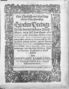 Eine Christliche und Einfältige jedoch Schrifftmässige Glocken Predigt, Welche bey der hiebevor Bruchfälligen, durch Gottes Gnade aber reparirten grossen Poltzinschen Glocken, so den 18. Novembr. Anno 1648. hora 6 vespertina umbgegossen, und den 24. ejusdem auff den Kirchenthurm gebracht worden [...] den 30. Novembr. Anno 1648 vorgetragen [...]