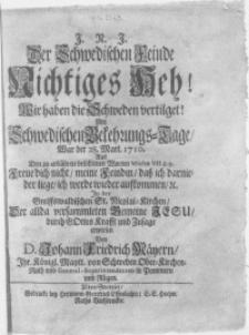 Der Schwedischen Feinde nichtiges Heh! Wir haben die Schweden vertilget! Am Schwedischen Bekehrungs-Tage, war der 28. Mart. 1710 [...] In der Greiffswaldischen St. Nicolai-Kirchen [...]