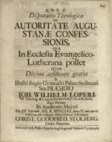 Disputatio Theologica De Autoritate Augustanae Confessionis, Qva In Ecclesua Evangelico-Lutherana pollet