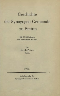 Geschichte der Synagogen-Gemeinde zu Stettin : mit 27 Bildbeilagen und einer Skizze im Text