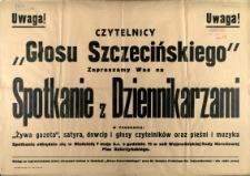 """[Afisz. Inc.:] Czytelnicy """"Głosu Szczecińskiego"""" zapraszamy Was na spotkanie z dziennikarzami [...]"""