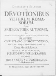 Dissertatio Solemnis De Devotionibus Veterum Romanorum [...] In Illustri Collegio, Quod Stargardiae Est, Groeningiano