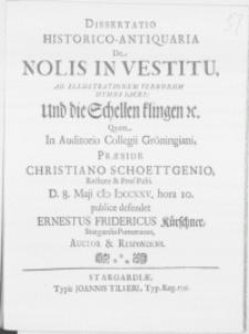 Dissertatio historico-antiquaria : de nolis in vestitu, ad illustrationem verborum hymni sacri: und die Schellen klingen [et]c.