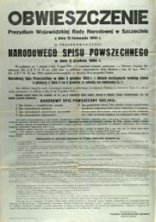 [Afisz. Inc.:] Obwieszczenie Prezydium Wojewódzkiej Rady Narodowej w Szczecinie z dnia 13 listopada 1950 r. o przeprowadzeniu Narodowego Spisu Powszechnego w dniu 3 grudnia 1950 roku [...]