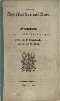 Der Meister von Avis : Oratorium in drei Abtheilungen