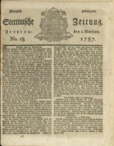 Königlich privilegirte Stettinische Zeitung. 1787 No. 18 + Beylage