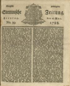 Königlich privilegirte Stettinische Zeitung. 1788 No. 39 + Beylage