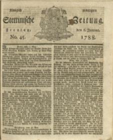Königlich privilegirte Stettinische Zeitung. 1788 No. 45