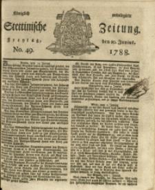 Königlich privilegirte Stettinische Zeitung. 1788 No. 49 + Beylage