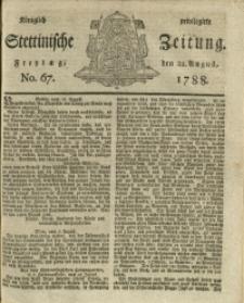 Königlich privilegirte Stettinische Zeitung. 1788 No. 67 + Beylage