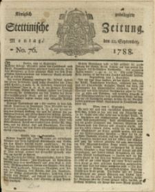 Königlich privilegirte Stettinische Zeitung. 1788 No. 76 + Beylage