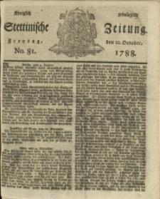 Königlich privilegirte Stettinische Zeitung. 1788 No. 81 + Beylage